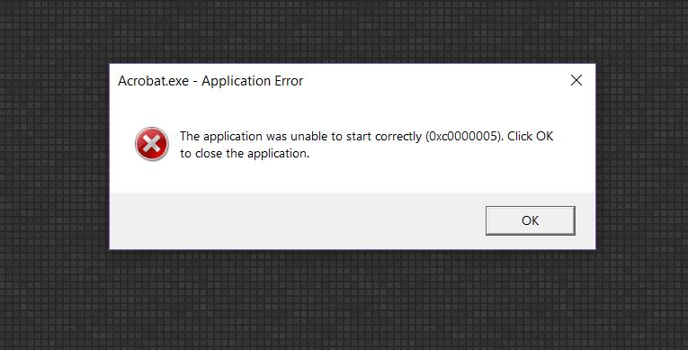 Unable To Start Acrobat Error 0xc0000005 Adobe Support Community 10062551