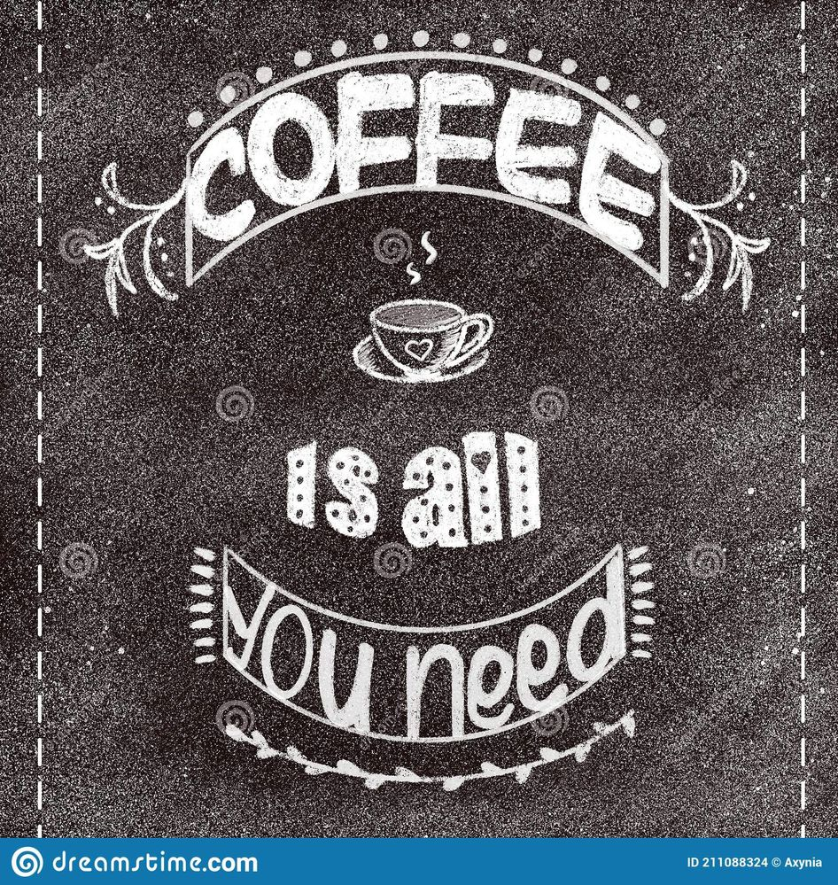 coffee-all-you-need-chalk-words-blackboard-break-concept-illustration-211088324