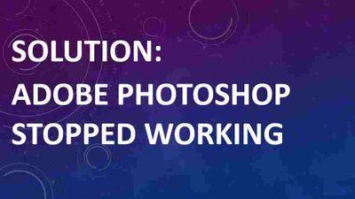 Adobe-Photoshop-stopped-working