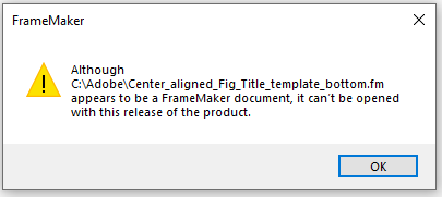 FrameMaker_Cannot_Open_Center_aligned_Fig_Title_template_bottom.fm.png