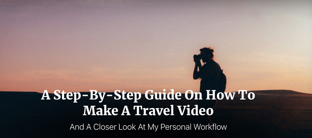 Travel is a great topic for creating a doc style film